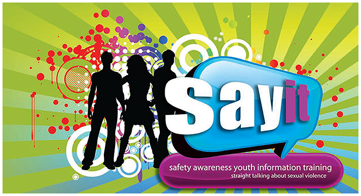 SAFETY AWARENESS YOUTH INFORMATION TRAINING provides young people with age appropriate information and an opportunity to explore issues relating to sexual violence in a safe environment with experienced facilitators.